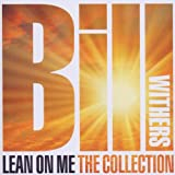 "Lean on Me: the Collectionvon ""Bill Withers"""