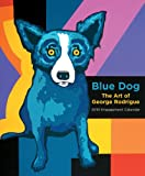 Blue Dog: The Art of George Rodrigue: 2010 Engagement Calendar (0810933497) by Rodrigue, George