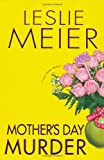 Mother's Day Murder (Lucy Stone Mysteries) (0758207050) by Meier, Leslie