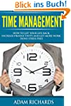 Time Management: How To Get Your Life...