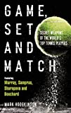 Mark Hodgkinson Game, Set and Match: Secret Weapons of the World's Top Tennis Players