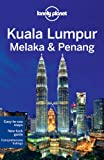 Lonely Planet Kuala Lumpur Melaka & Penang (Lonely Planet Regional Guide)