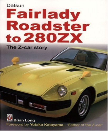 Datsun Fairlady Roadster to 280ZX: The Z-Car Story -Softbound