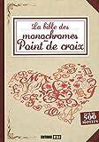 echange, troc Editions ESI - La bible des monochromes au point de croix