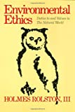 Environmental Ethics: Duties to and Values in The Natural World (0877226288) by Rolston, Holmes