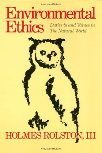 Environmental Ethics: Duties to and Values in the Natural World (Ethics & Action)