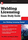 Welding Licensing Exam Study Guide (McGraw-Hill's Welding Licensing Exam Study Guide) (007149376X) by Miller, Rex
