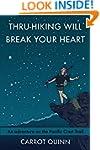 Thru-Hiking Will Break Your Heart: An...