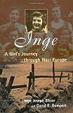 Inge: A Girl's Journey Through Nazi Europe (0802826865) by Inge Joseph Bleier