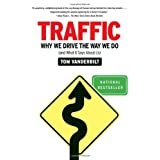 Traffic: Why We Drive the Way We Do (and What It Says About Us) ~ Tom Vanderbilt