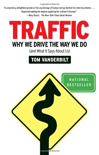 Traffic: Why We Drive the Way We Do (and What It Says...