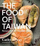 The Food of Taiwan: Recipes from the...