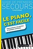 echange, troc Daniel Ichbiah - Le piano, c'est facile : Impressionnez vos proches en quelques semaines