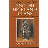 Rise and Fall of the English Highland Clans: Tudor Responses to a Mediaeval Problemby Ralph Robson