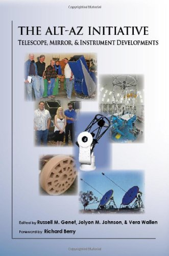 The Alt-Az Initiative: Telescope, Mirror, & Instrument Developments (Astonomy Series, 2Nd)