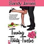 Turning Thirty-Twelve | Sandy James