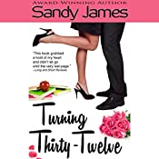 Turning Thirty-Twelve | [Sandy James]