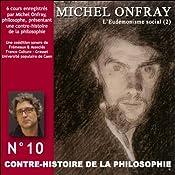 Contre-histoire de la philosophie 10.2: L'Eudémonisme social - Le socialisme de John Stuart Mill à Bakounine   Michel Onfray