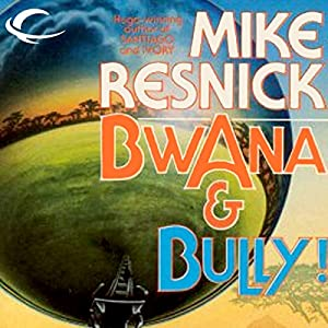 Bwana & Bully! Audiobook