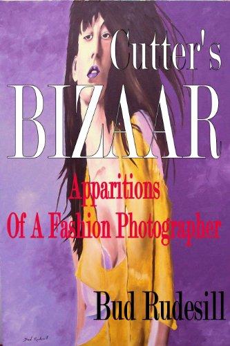 Cutter's Bizaar: Apparitions of a Fashion Photographer