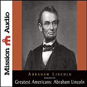 The Greatest Americans: Abraham Lincoln: A Selection of His Writings | [Abraham Lincoln]