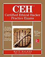 CEH Certified Ethical Hacker Practice Exams Front Cover