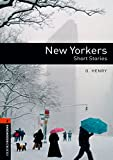 Oxford Bookworms Library: Stage 2: New Yorkers - Short Stories: 700 Headwords (Oxford Bookworms ELT)