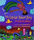 The Upside Down Boy/El nino de cabeza