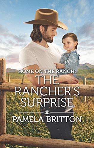 Home on the Ranch The Ranchers Surprise (Rodeo Legends) [Britton, Pamela] (De Bolsillo)