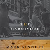 The Carnivore: A Novel | [Mark Sinnett]