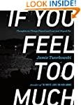 If You Feel Too Much: Thoughts on Thi...