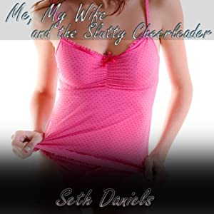 Me, My Wife and the Slutty Cheerleader Audiobook