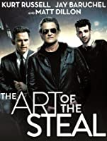 The Art of The Steal (Watch Now Before It's in Theaters) [HD]