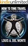 How to Time Travel: Explore the Scien...
