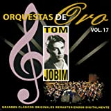 Orquesta de Oro: Tom Jobin, Vol, 17