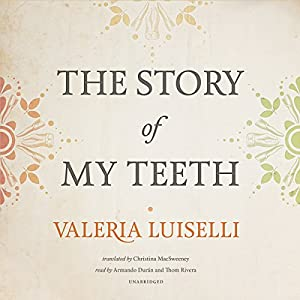 The Story of My Teeth Audiobook