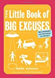 img - for The Little Book of Big Excuses: More Strategies and Techniques for Faking It book / textbook / text book