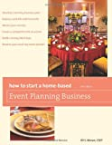 img - for How to Start a Home-Based Event Planning Business (Home-Based Business Series) book / textbook / text book