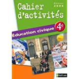 Education civique 4e : Cahier d'activit�spar Annie Lambert