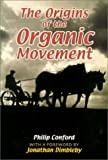 img - for The Origins of the Organic Movement by Philip Conford (2001-05-01) book / textbook / text book