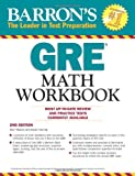 Barron's GRE Math Workbook, 2nd Edition