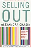 Selling Out: The Gay and Lesbian Movement Goes to Market by Chasin, Alexandra (2001) Paperback