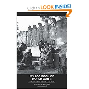 My log book of World War II: through the eyes of a soldier everett haegele