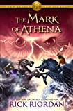 The Mark of Athena (Heroes of Olympus, The, Book Three): 3