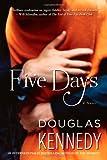 Five Days: A Novel
