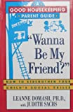 img - for Wanna Be My Friend?: How to Strengthen Your Child's Social Skills (Good Housekeeping Parent Guides) book / textbook / text book