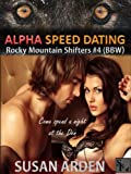 ALPHA SPEED DATING (BBW) (Rocky Mountain Shifters)