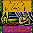 Death in the Andamans (       UNABRIDGED) by M. M. Kaye Narrated by Soneela Nankani