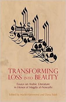 Amazon Com Transforming Loss Into Beauty Essays On border=