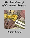 THE ADVENTURES OF WOLSTENCROFT THE BEAR